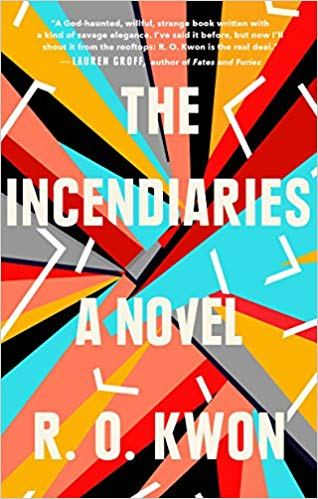 47bc2a71b0b0 17. The Incendiaries by R.O. Kwon